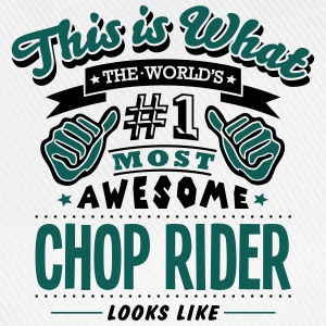 chop rider world no1 most awesome - Baseball Cap
