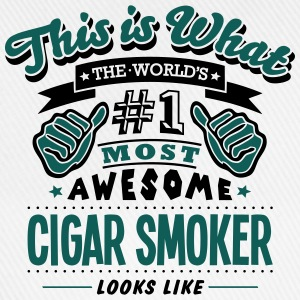 cigar smoker world no1 most awesome - Baseball Cap