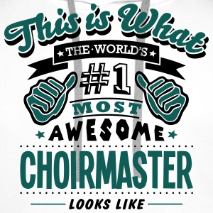 choirmaster world no1 most awesome - Men's Premium Hoodie