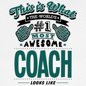 coach world no1 most awesome - Baseball Cap
