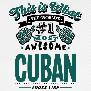 cuban world no1 most awesome - Baseball Cap