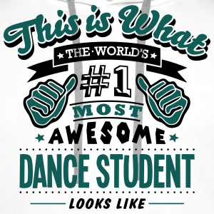dance student world no1 most awesome cop - Men's Premium Hoodie