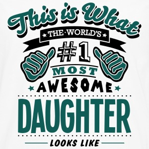 daughter world no1 most awesome - Men's Premium Longsleeve Shirt
