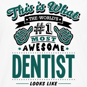 dentist world no1 most awesome - Men's Premium Longsleeve Shirt