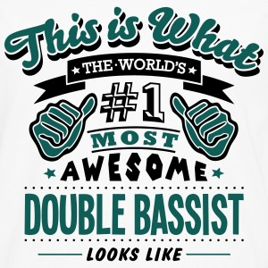 double bassist world no1 most awesome co - Men's Premium Longsleeve Shirt