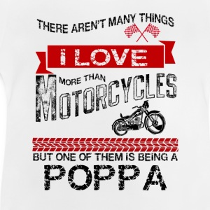 there arent many thingsi love more than motorcycl Shirts - Baby T-Shirt