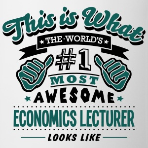 economics lecturer world no1 most awesom - Mug
