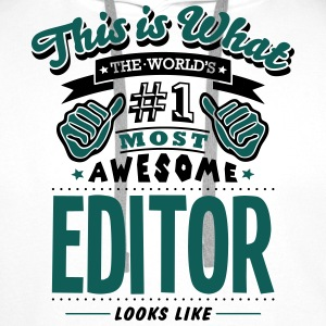 editor world no1 most awesome - Men's Premium Hoodie