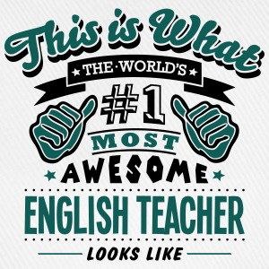 english teacher world no1 most awesome c - Baseball Cap