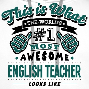 english teacher world no1 most awesome c - Men's Premium Hoodie
