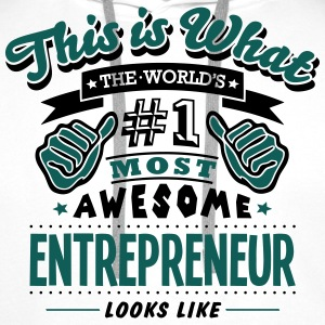 entrepreneur world no1 most awesome - Men's Premium Hoodie