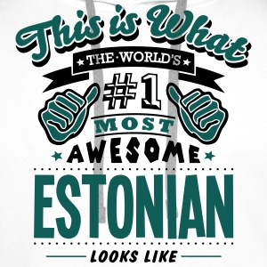 estonian world no1 most awesome - Men's Premium Hoodie