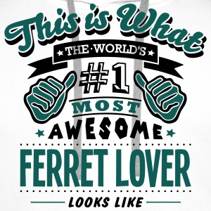 ferret lover world no1 most awesome - Men's Premium Hoodie
