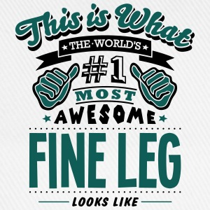 fine leg world no1 most awesome - Baseball Cap