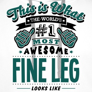 fine leg world no1 most awesome - Men's Premium Hoodie