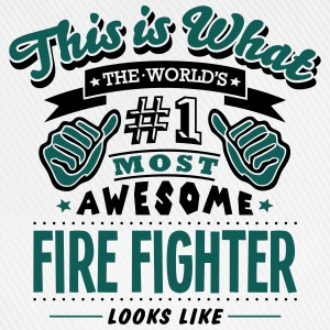 fire fighter world no1 most awesome - Baseball Cap