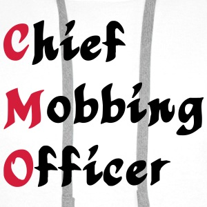 CMO - Chief Mobbing Officer T-Shirts - Men's Premium Hoodie