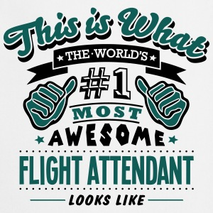 flight attendant world no1 most awesome  - Cooking Apron