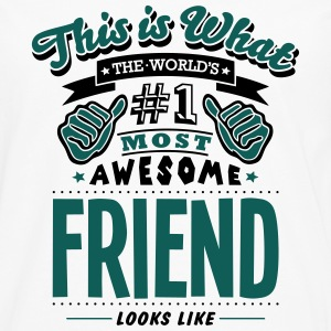 friend world no1 most awesome - Men's Premium Longsleeve Shirt