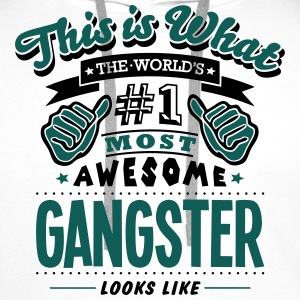 gangster world no1 most awesome - Men's Premium Hoodie