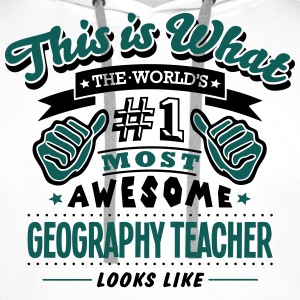 geography teacher world no1 most awesome - Men's Premium Hoodie