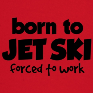 born to jet ski forced to work premium hoodie - Baby Long Sleeve T-Shirt