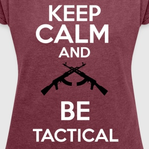 keepcalm and be tactical - Camiseta con manga enrollada mujer