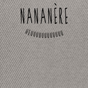 NANANERE2.png Tee shirts - Casquette snapback
