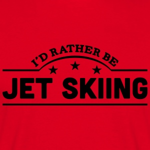 id rather be jet skiing banner premium hoodie - Men's T-Shirt