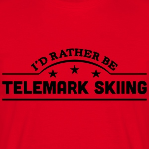 id rather be telemark skiing banner premium hoodie - Men's T-Shirt