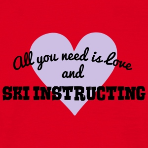 ski instructing all you need is love and premium h - Men's T-Shirt
