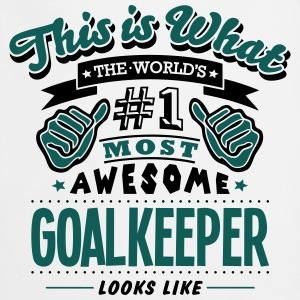 goalkeeper world no1 most awesome T-SHIRT - Cooking Apron
