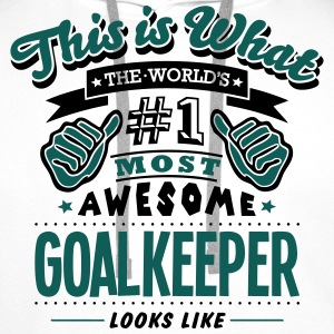 goalkeeper world no1 most awesome T-SHIRT - Men's Premium Hoodie