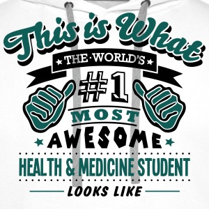 health  medicine student world no1 most  T-SHIRT - Men's Premium Hoodie