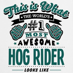hog rider world no1 most awesome T-SHIRT - Cooking Apron