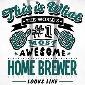 home brewer world no1 most awesome T-SHIRT - Men's Premium Hoodie