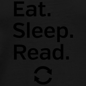 Eat - Sleep - Read - Repeat Bouteilles et Tasses - T-shirt Premium Homme