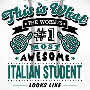 italian student world no1 most awesome c T-SHIRT - Men's Premium Hoodie
