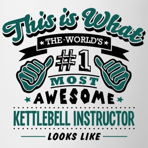 kettlebell instructor world no1 most awe T-SHIRT - Mug