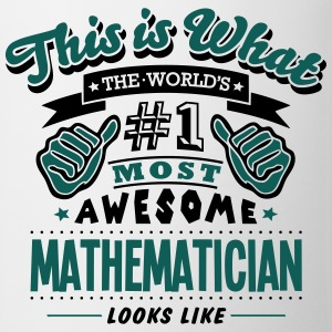 mathematician world no1 most awesome cop T-SHIRT - Mug