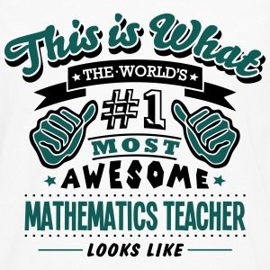 mathematics teacher world no1 most aweso T-SHIRT - Men's Premium Longsleeve Shirt