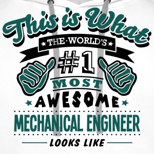 mechanical engineer world no1 most aweso T-SHIRT - Men's Premium Hoodie
