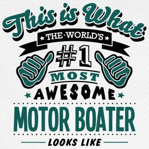 motor boater world no1 most awesome T-SHIRT - Baseball Cap