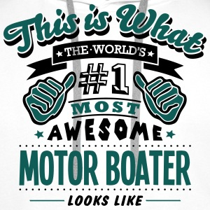 motor boater world no1 most awesome T-SHIRT - Men's Premium Hoodie