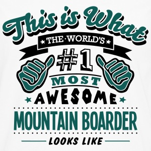mountain boarder world no1 most awesome  T-SHIRT - Men's Premium Longsleeve Shirt