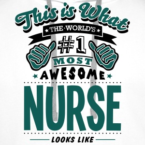 nurse world no1 most awesome T-SHIRT - Men's Premium Hoodie
