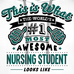 nursing student world no1 most awesome c T-SHIRT - Men's Premium Hoodie