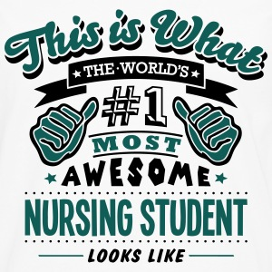 nursing student world no1 most awesome c T-SHIRT - Men's Premium Longsleeve Shirt