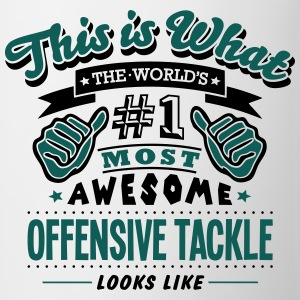 offensive tackle world no1 most awesome  T-SHIRT - Mug