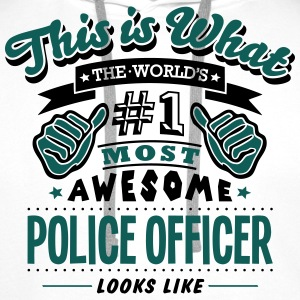 police officer world no1 most awesome co T-SHIRT - Men's Premium Hoodie